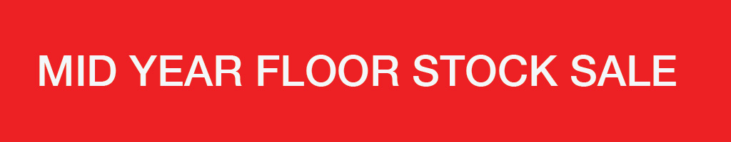 Mid Year Floor Stock Sale